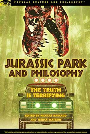Jurassic Park and Philosophy - Available on Kindle